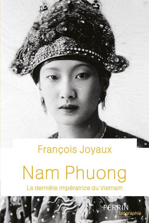 Nam Phuong ; la dernière impératrice du Vietnam