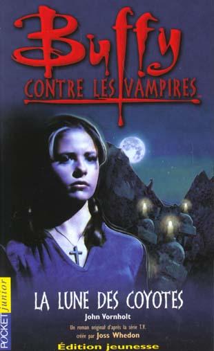 Buffy contre les vampires t.3 ; la lune des coyottes