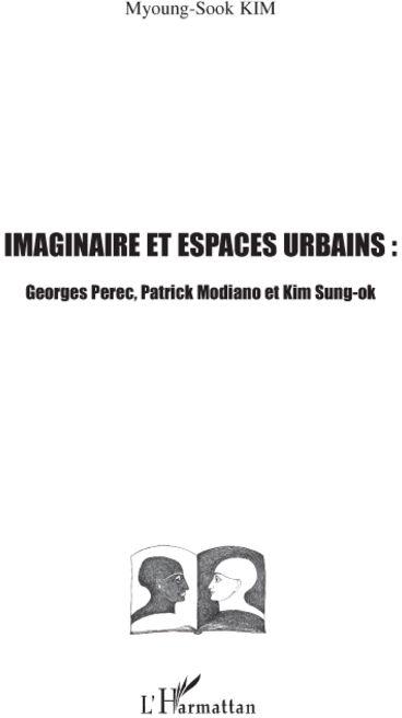 Imaginaire et espaces urbains ; Georges Perec, Patrick Modiano et Kim Sung-Ok