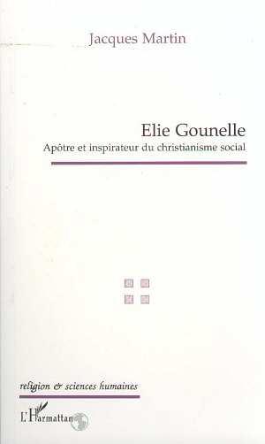 Elie gounelle - apotre et inspirateur du christianisme social
