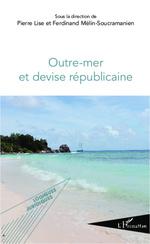 Vente Livre Numérique : Outre-mer et devise républicaine  - Pierre Lise - Ferdinand Mélin-Soucramanien