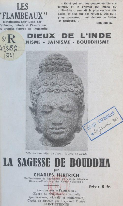La sagesse de Bouddha : brahmanisme, jaïnisme, bouddhisme