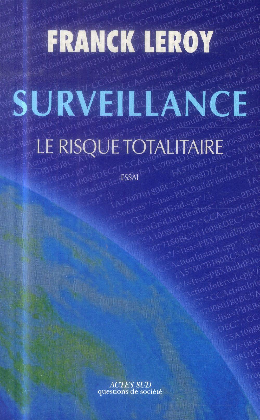 Surveillance ; le risque totalitaire