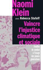 Vaincre l'injustice climatique et sociale : feuilles de combat à l'usage des jeunes générations