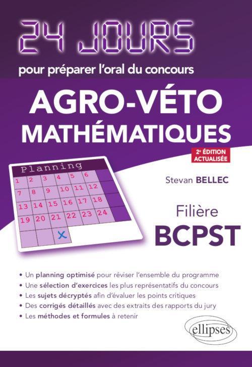 24 jours ; pour préparer l'oral du concours agro-véto ; mathématiques ; filière BCPST (2e édition)