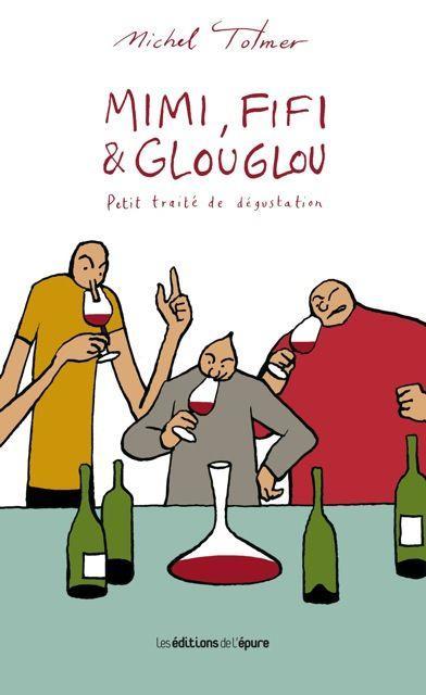 Mimi, Fifi & Glouglou t.1 ; petit traité de dégustation