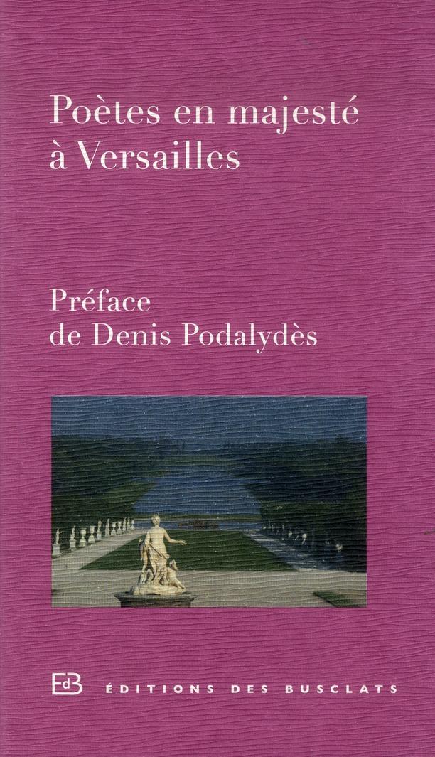 Poetes en majesté à Versailles