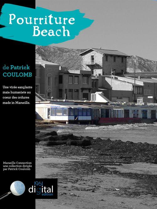 Marseille Connection  :  Pourriture Beach