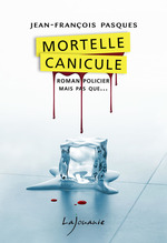 Vente EBooks : Mortelle canicule  - Jean-François Pasques
