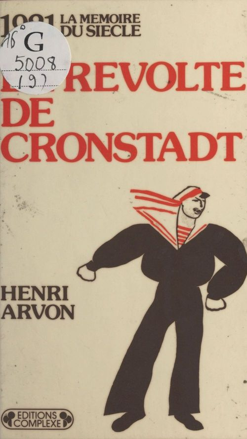 1921 : La Révolte de Cronstadt  - Henri Arvon  - Arvon