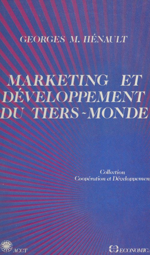Marketing et developpement du tiers-monde, quelques applications au secteur agro