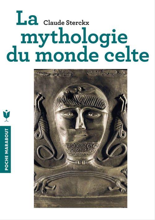 Mythologie du monde celte  - Claude Sterckx