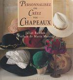 Personnalisez ou créez vos chapeaux  - Juliet Bawden