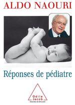 Vente Livre Numérique : Réponses de pédiatre  - Aldo Naouri