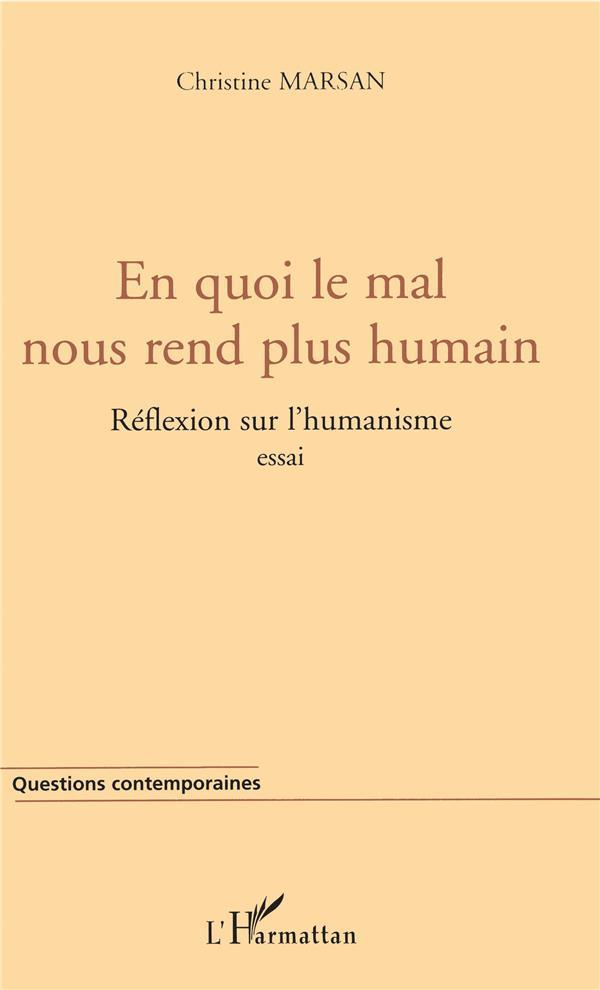 En quoi le mal nous rend plus humain ; réflexion sur l'humanisme
