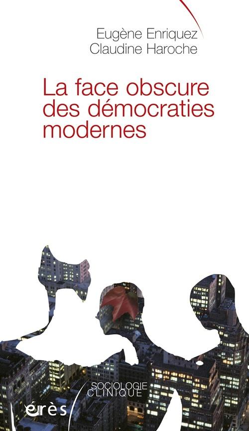 La face obscure des democraties modernes