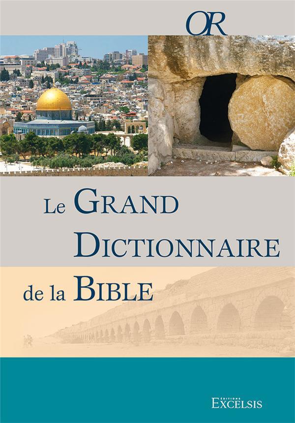 Le grand dictionnaire de la bible (3e édition)