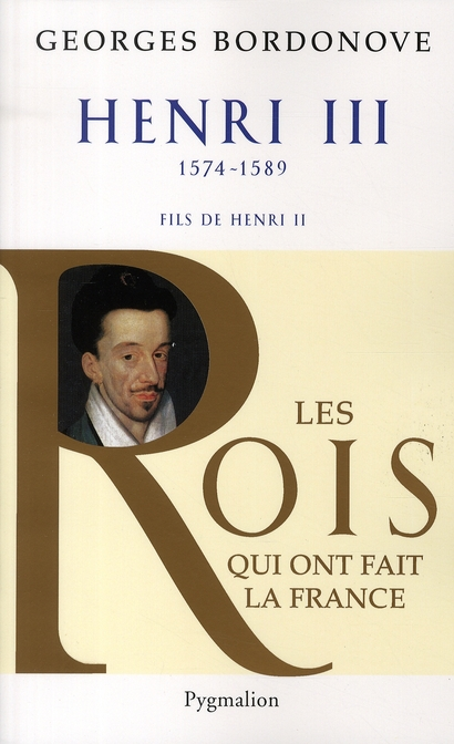 Henri III ; 1574-1589 ; fils de Henri II