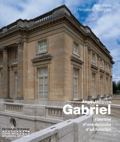 Ange-Jacques Gabriel ; l'héritier d'une dynastie d'architectes