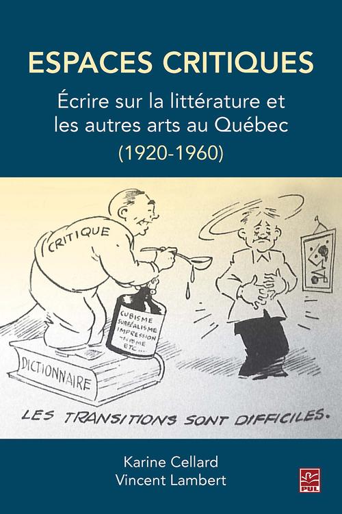 Espaces critiques. Écrire sur la littérature et les autres arts au Québec (1920-1960)