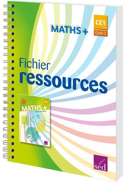 MATHS + ; CE1 ; fichier ressources (édition 2017)