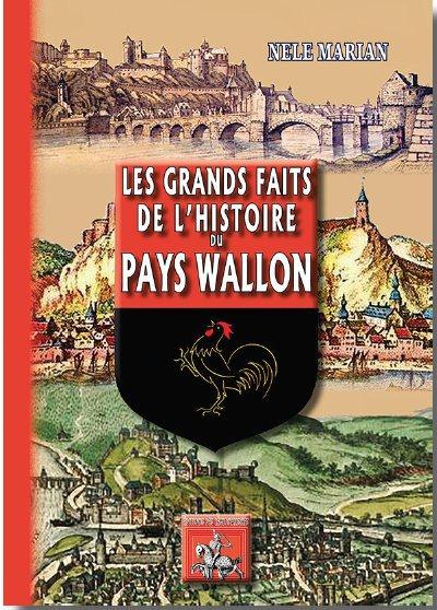 Les grands faits de l'histoire du pays Wallon