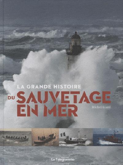 La grande histoire du sauvetage en mer