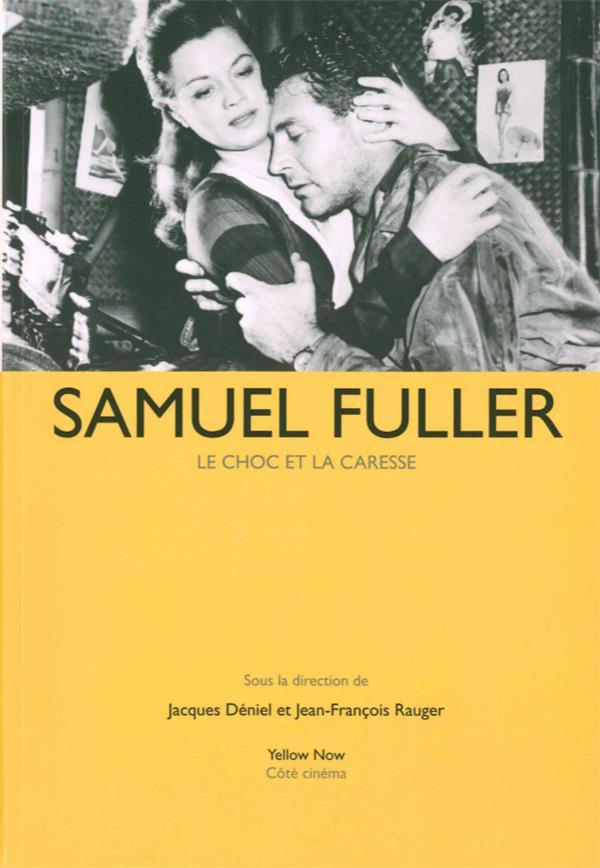 Samuel Fuller ; le choc et la caresse