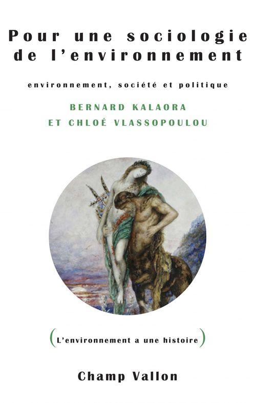 Pour une sociologie de l'environnement ; environnement, société et politique