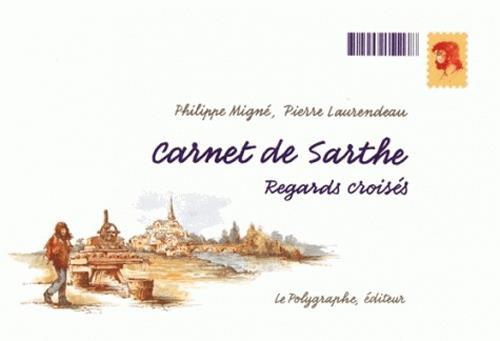 Carnet de Sarthe ; regards croisés