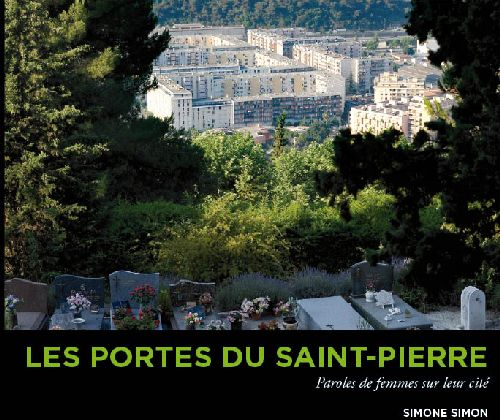 Les portes du Saint-Pierre ; paroles de femmes sur leur cité