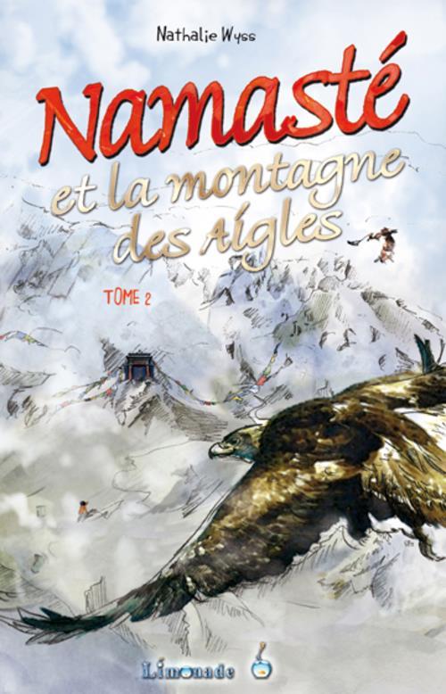 Namasté t.2 ; et la montagne des aigles