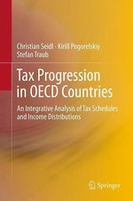 Tax Progression in OECD Countries  - Stefan Traub - Christian Seidl - Kirill Pogorelskiy