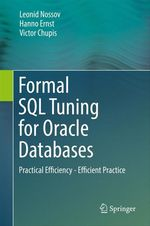 Formal SQL Tuning for Oracle Databases  - Hanno Ernst - Leonid Nossov - Victor Chupis