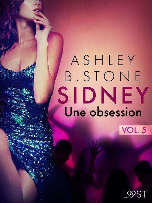 Sidney 5 : Une obsession - Une nouvelle érotique