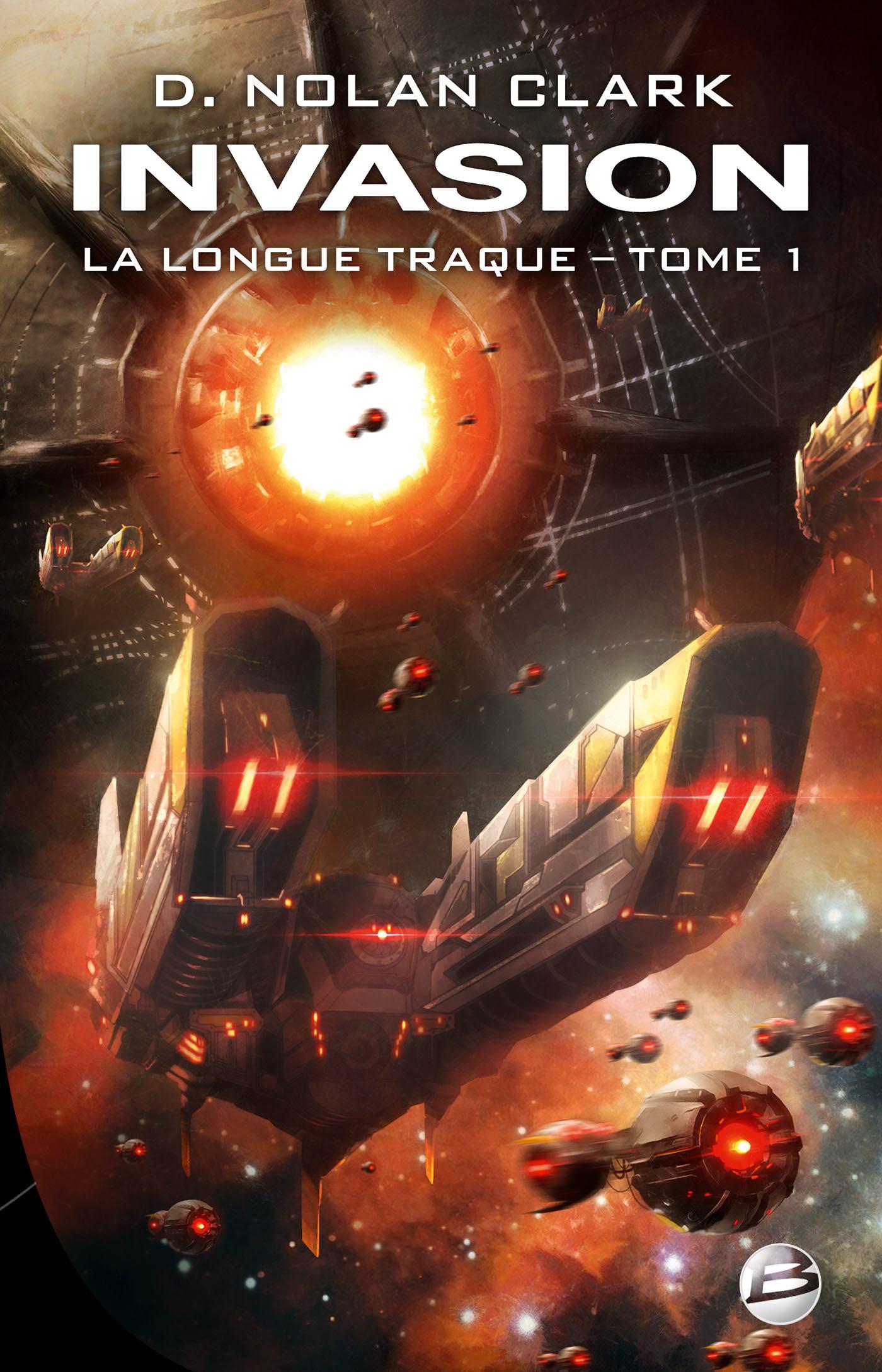 La longue traque T.1 ; invasion