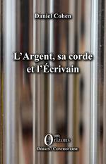Vente Livre Numérique : L'Argent, sa corde et l'Écrivain  - Daniel Cohen