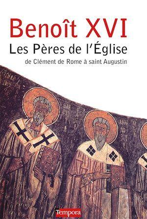 Benoît XVI ; les pères de l'Eglise