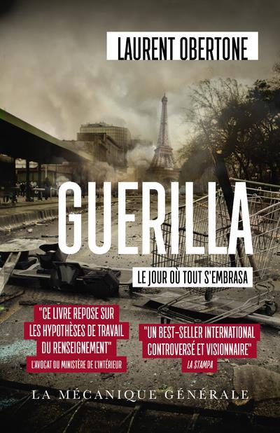 OBERTONE, LAURENT - GUERILLA T.1  -  LE JOUR OU TOUT S'EMBRASA