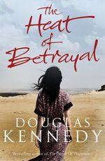 Vente Livre Numérique : The Heat of Betrayal  - Douglas Kennedy