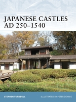 Vente EBooks : Japanese Castles AD 250-1540  - Stephen Turnbull