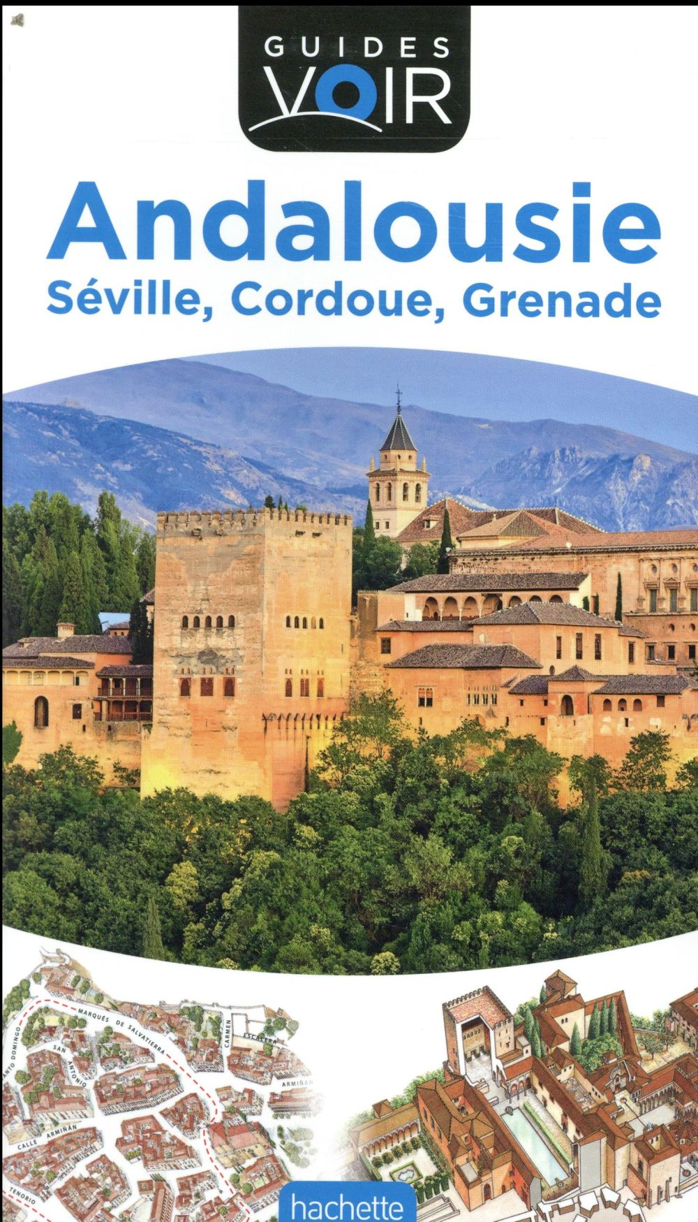 Guides Voir ; Andalousie ; Seville, Cordoue, Grenade (Edition 2018)
