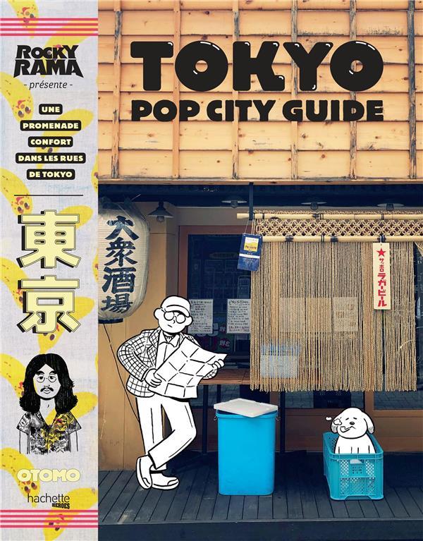 Tokyo pop city guide : une promenade confort dans les rue de Tokyo