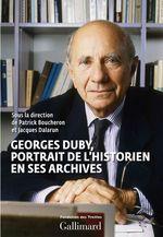 Vente Livre Numérique : Georges Duby, portrait de l´historien en ses archives  - Jacques Dalarun - Patrick Boucheron