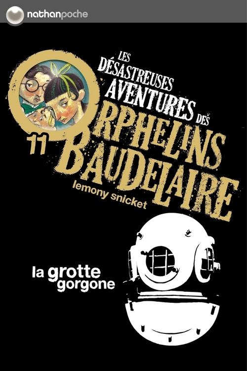 les désastreuses aventures des orphelins de Baudelaire t.11 ; la grotte gorgone