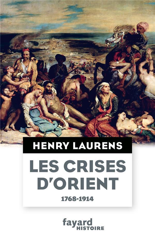 Les crises d'Orient ; 1768-1914
