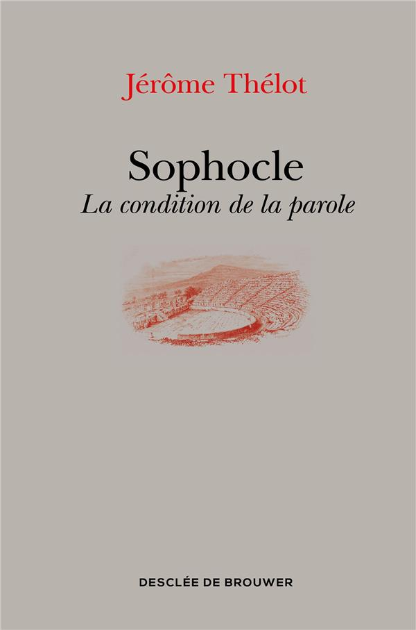 Sophocle ; la condition de la parole