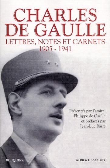 Charles de Gaulle ; lettres, notes et carnets t.1 ; 1905-1941
