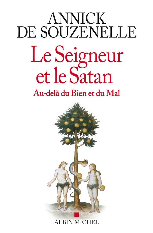 Le Seigneur et le Satan ; au-delà du Bien et du Mal