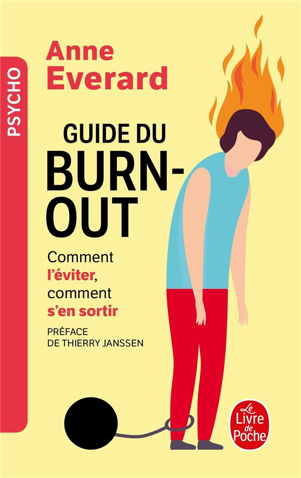 Guide du burn-out ; comment l'éviter, comment s'en sortir